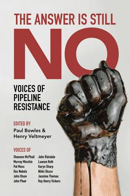 Image for The Answer Is Still No: Voices of Pipeline Resistance
