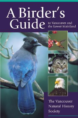 Image for The Birder's Guide to Vancouver and the Lower Mainland