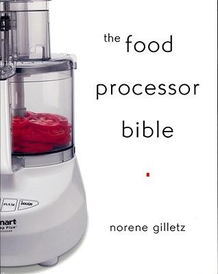 The Food Processor Bible, Norene Gilletz