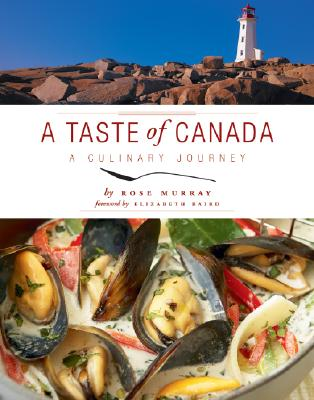 A Taste of Canada: A Culinary Journey, Murray, Rose