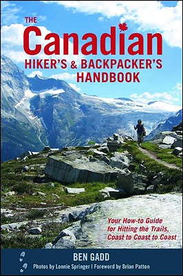 Image for The Canadian Hiker's and Backpacker's Handbook: Your How-to Guide for Hitting the Trails, Coast to Coast to Coast