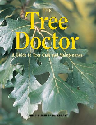 Image for The Tree Doctor: A Guide to Tree Care and Maintenance