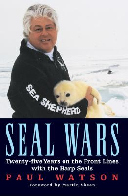 Image for Seal Wars: Twenty-five Years on the Front Lines with the Harp Seals