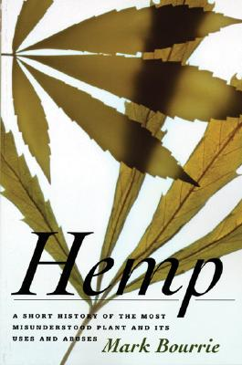 Image for Hemp: A Short History of the Most Misunderstood Plant and Its Uses and Abuses