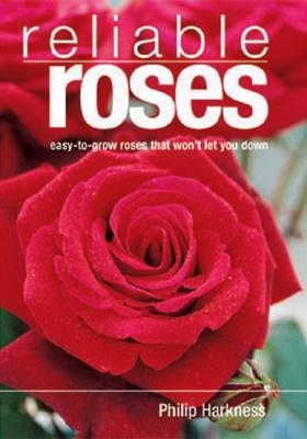 Image for Reliable Roses: Easy-to-grow Roses that Won't let You Down