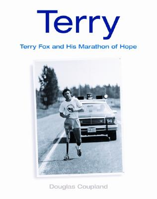 Terry: Terry Fox and His Marathon of Hope, Coupland, Douglas