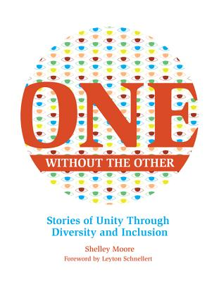 Image for One Without the Other: Stories of Unity Through Diversity and Inclusion (Volume 1) (Reimagining Inclusion: The ONE Series)