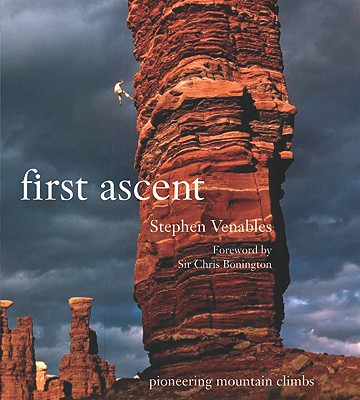 Image for First Ascent: Pioneering Mountain Climbs