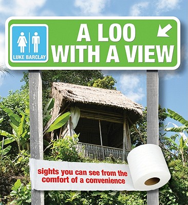 Loo With A View, Luke Barklay
