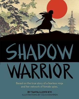 Image for Shadow Warrior: Based on the true story of a fearless ninja and her network of female spies