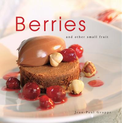 Berries: And Other Small Fruit, Grappe, Jean-Paul