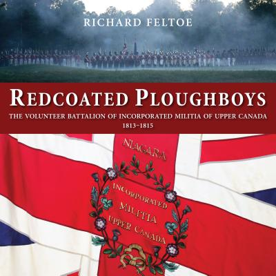 Image for Redcoated Ploughboys: The Volunteer Battalion of Incorporated Militia of Upper Canada, 1813-1815