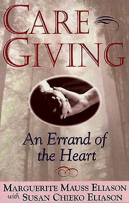 Image for Caregiving: An Errand of the Heart : Survival Tips for Caregivers