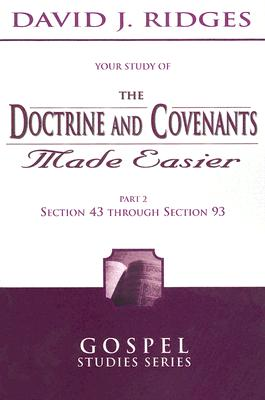 The Doctrine and Covenants Made Easier, Part 2 (Gospel Studies), David Ridges