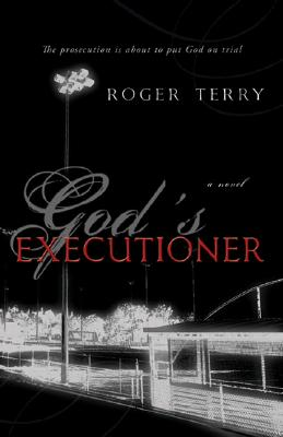 God's Executioner, ROGER TERRY