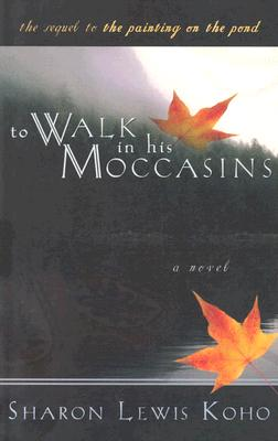 Image for To Walk in His Moccasins