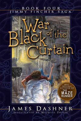War of the Black Curtain (Jimmy Fincher Saga Book 4), James Dashner