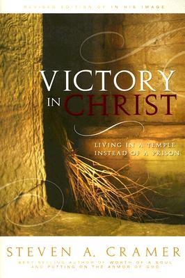 Victory in Christ, Steven A. Cramer