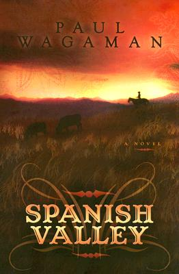 Spanish Valley (Autographed), Paul Wagaman