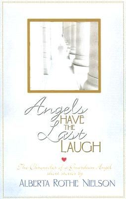 Image for Angels Have the Last Laugh