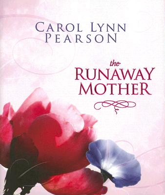 The Runaway Mother, CAROL LYNN PEARSON