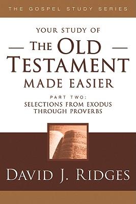 The Old Testament Made Easier, Part 2 (Gospel Studies), DAVID J. RIDGES