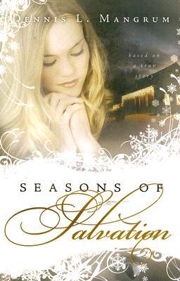 Seasons Salvation, DENNIS L. MANGRUM