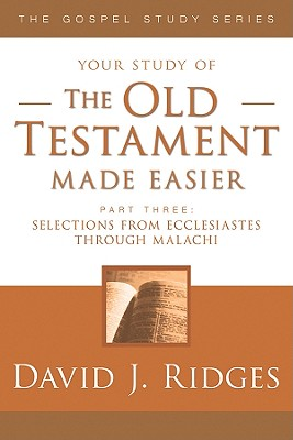 The Old Testament Made Easier, Vol. 3 (Gospel Studies Series), David J. Ridges