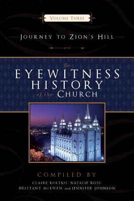 Image for The Eyewitness History of the Church Vol. 3: Journey to Zion's Hill