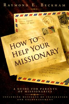 Image for How to Help Your Missionary: A Guide for Parents of Missionaries, Including Messages of Inspiration and Encouragement