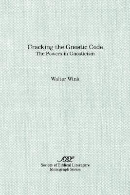 Image for Cracking the Gnostic Code: The Powers of Gnosticism (Society of Biblical Literature Monograph Series)