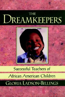 The Dreamkeepers: Successful Teachers of African American Children (Jossey Bass Education Series), Ladson-Billings, Gloria