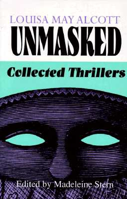 Image for Louisa May Alcott Unmasked: Collected Thrillers