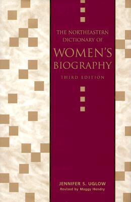 Image for The Northeastern Dictionary Of Women's Biography: Revised by Maggy Hendry