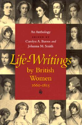 Image for Life-Writings by British Women, 1660-1815: An Anthology