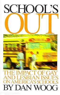 School's Out: The Impact of Gay and Lesbian Issues on America's Schools, Woog, Dan