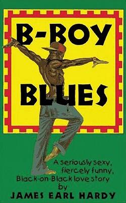 B-Boy Blues (A B-Boy Blues Novel #1), Hardy, James Earl