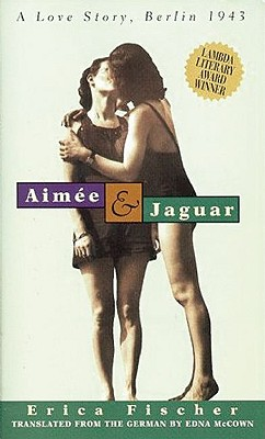 Image for Aimee & Jaguar: A Love Story, Berlin 1943