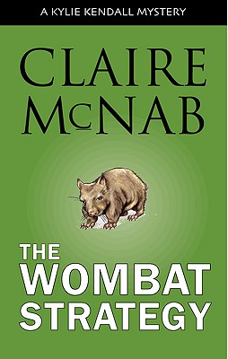 Image for WOMBAT STRATEGY, THE A KYLIE KENDALL MYSTERY