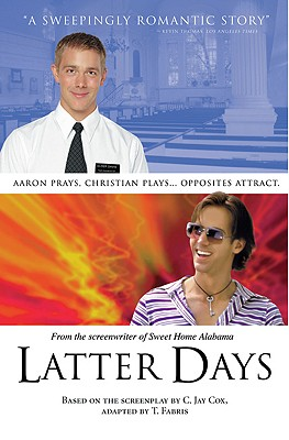 Image for LATTER DAYS BASED ON THE SCREENPLAY BY C. JAY COX