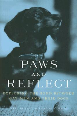Image for PAWS AND REFLECT EXPLORING THE BOND BETWEEEN GAY MEN AND THEIR DOGS