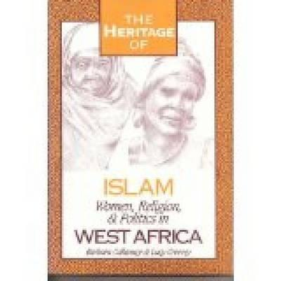 "Image for ""The Heritage of Islam: Women, religion, & Politics in West Africa"""