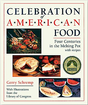Image for Celebration of American Food: Four Centuries in the Melting Pot (The Library of Congress Series)