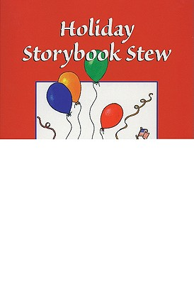 Holiday Storybook Stew: Cooking through the Year with Books Kids Love, Barchers, Suzanne