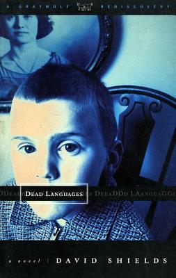 Dead Languages (Graywolf Rediscovery Series), Shields, David