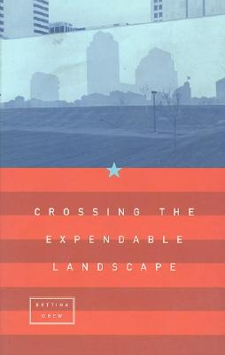 Image for Crossing the Expendable Landscape