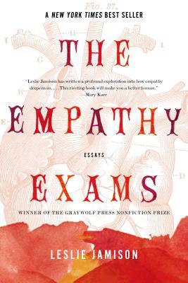 The Empathy Exams: Essays, Leslie Jamison