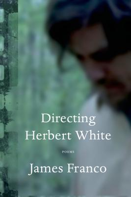 Image for Directing Herbert White: Poems (Signed)