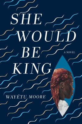 SHE WOULD BE KING, MOORE, WAYETU