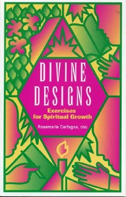 Divine Designs: Exercises for Spiritual Growth, Carfagna, Rosemarie